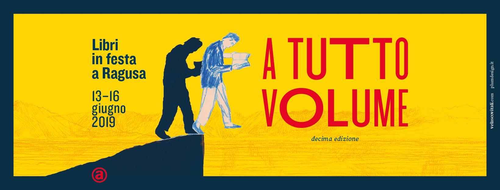 A Tutto Volume - Libri in Festa a Ragusa 13/16 giugno 2019