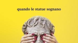 77649_Immagine guida, campagna di comunicazione ' Quando le statue sognano', di Mimmo Rubino (1200x826)-696x385